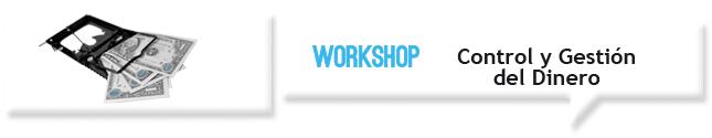 Workshop Control y Gestión del Dinero